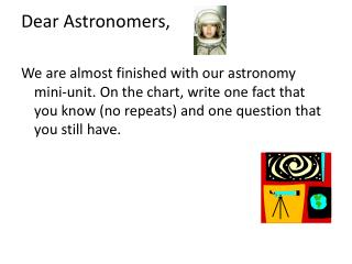 Dear Astronomers,