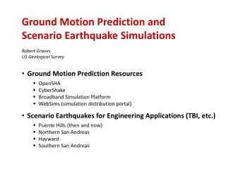 Ground Motion Prediction and Scenario Earthquake Simulations