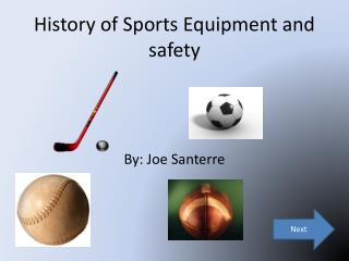 History of Sports Equipment and safety