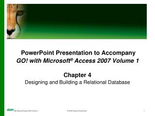 PowerPoint Presentation to Accompany GO! with Microsoft ®  Access 2007 Volume 1 Chapter 4
