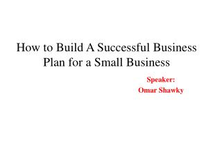How to Build A Successful Business Plan for a Small Business