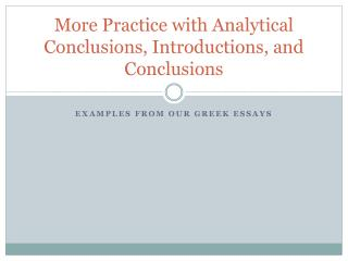 More Practice with Analytical Conclusions, Introductions, and Conclusions