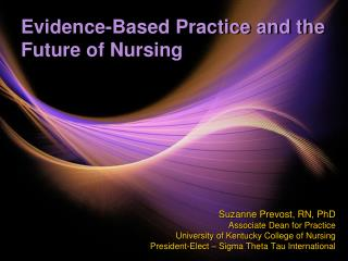 Evidence-Based Practice and the Future of Nursing