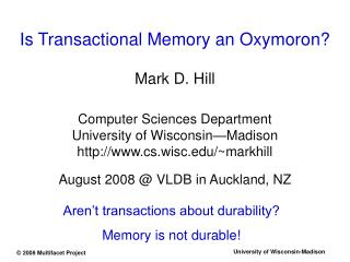 Is Transactional Memory an Oxymoron?