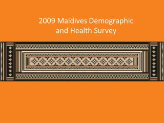 2009 Maldives Demographic  and Health Survey
