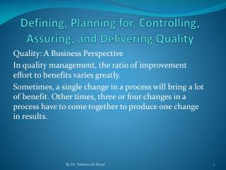 Defining, Planning for, Controlling, Assuring, and Delivering Quality