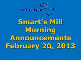 Smart's Mill Morning Announcements February 20, 2013