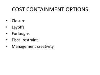 COST CONTAINMENT OPTIONS