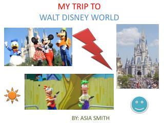 MY TRIP TO WALT DISNEY WORLD