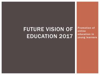 Future Vision of education 2017