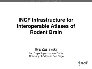 INCF Infrastructure for Interoperable Atlases of Rodent Brain