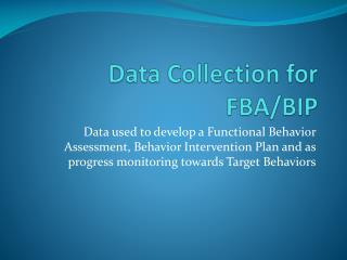 Data Collection for FBA/BIP