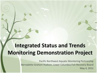 Integrated Status and Trends Monitoring Demonstration Project