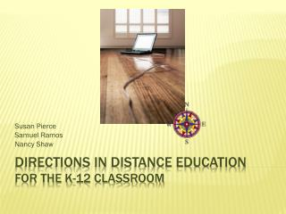 Directions in Distance Education for the K-12 classroom