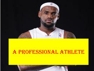 A Professional Athlete