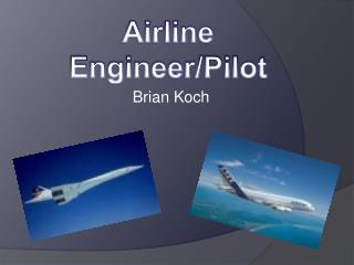 Airline Engineer/Pilot