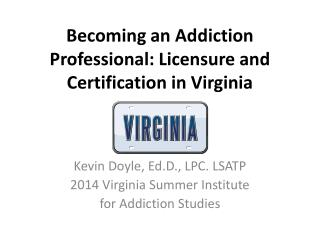 Becoming an Addiction Professional: Licensure and Certification in Virginia