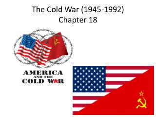 The Cold War (1945-1992) Chapter 18