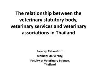 Parntep Ratanakorn Mahidol  University,  Faculty  of Veterinary Science,  Thailand