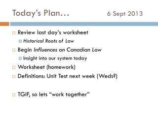 Today's Plan…			 6 Sept 2013