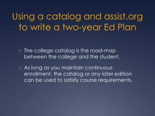 Using a catalog and  assist  to write a two-year Ed Plan