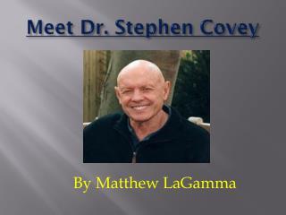 Meet Dr. Stephen Covey
