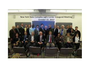 New York State Complex Light Center Inaugural Meeting October 22, 2012