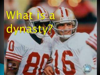 What is a dynasty?