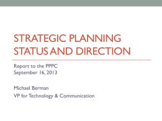 Strategic Planning  Status and Direction