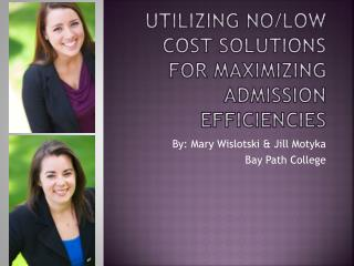 Utilizing No/Low cost solutions for Maximizing Admission Efficiencies