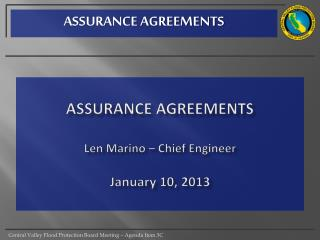 Assurance Agreements Len Marino – Chief Engineer January 10, 2013