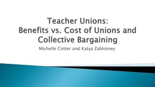 Teacher Unions:  Benefits vs. Cost of Unions and Collective Bargaining