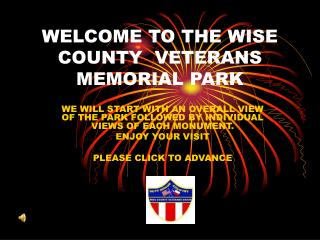 WELCOME TO THE WISE COUNTY  VETERANS MEMORIAL PARK