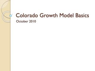 Colorado Growth Model Basics