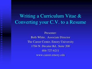 Writing a Curriculum Vitae &  Converting your C.V. to a Resume