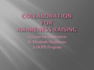 Collaboration for Awareness  Raising