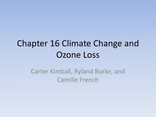 Chapter 16 Climate Change and Ozone Loss
