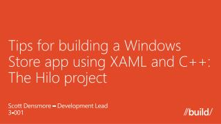 Tips for building  a Windows Store app using XAML and C++: The Hilo project