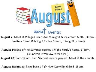 Events: August 7:  Meet at Village Greens for Mini golf & ice cream 6:30-8:30pm.
