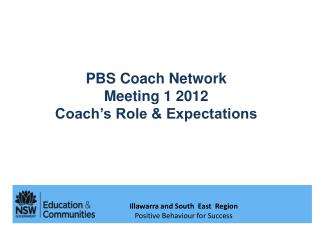 PBS Coach Network  Meeting 1 2012 Coach's Role & Expectations