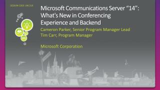 "Microsoft Communications Server ""14"": What's New in Conferencing  Experience and Backend"