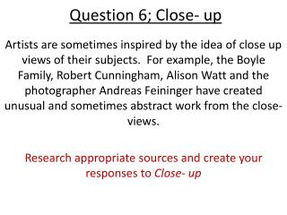 Question 6; Close- up