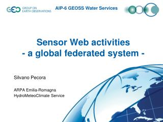 Sensor Web activities  - a global federated system -