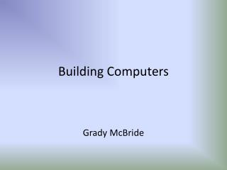 Building Computers