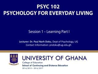 PSYC 102 PSYCHOLOGY FOR EVERYDAY LIVING