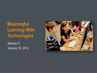 Meaningful Learning With Technologies