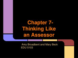 Chapter 7- Thinking Like an Assessor