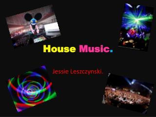 House  Music .