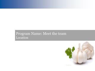 Program Name: Meet the team Location
