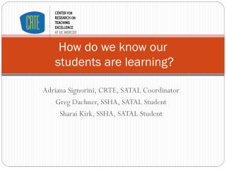 How do we know our  students are learning?